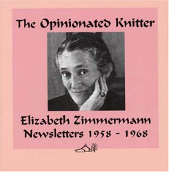 Elizabeth Zimmermann: The Opinionated Knitter