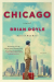 Brian Doyle: Chicago: A Novel