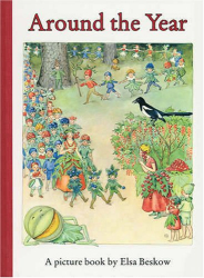 Elsa Maartman Beskow: Around the Year: A Picture Book (Mini Edition)