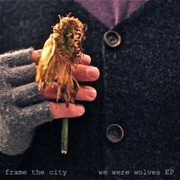 Frame the City - We Were Wolves