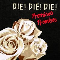 Die! Die! Die! - Sideways, Here We Come