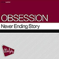 Obsession - Neverending Story