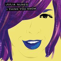Julia Nunes - I Think You Know
