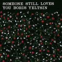 Someone Still Loves You Boris Yeltsin - Oregon Girl
