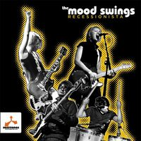 The Mood Swings - Recessionista