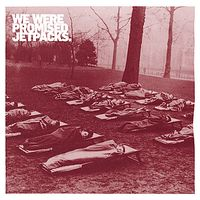 We Were Promised Jetpacks - Quiet Little Voices (Radio Edit)