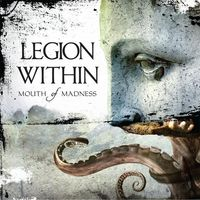 Legion Within - Mouth Of Madness