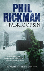 Rickman, Phil: The Fabric of Sin: A Merrily Watkins Mystery (Merrily Watkins Mysteries Book 9)