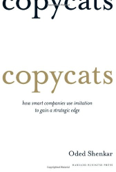 Oded Shenkar: Copycats: How Smart Companies Use Imitation to Gain a Strategic Edge