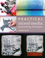 Practical Mixed-Media Printmaking Techniques by Sarah A. Riley