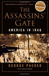George Packer: The Assassins' Gate: America in Iraq