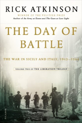 Rick Atkinson: The Day of Battle: The War in Sicily and Italy, 1943-1944 (Liberation Trilogy)