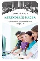 Aprender es hacer. Sebastián Barajas