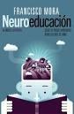 Neuroeducación, de Francisco Mora (Alianza)
