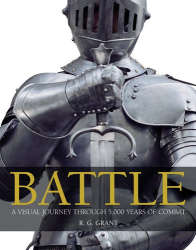 R. G. Grant: Battle: A Visual Journey Through 5,000 Years of Combat