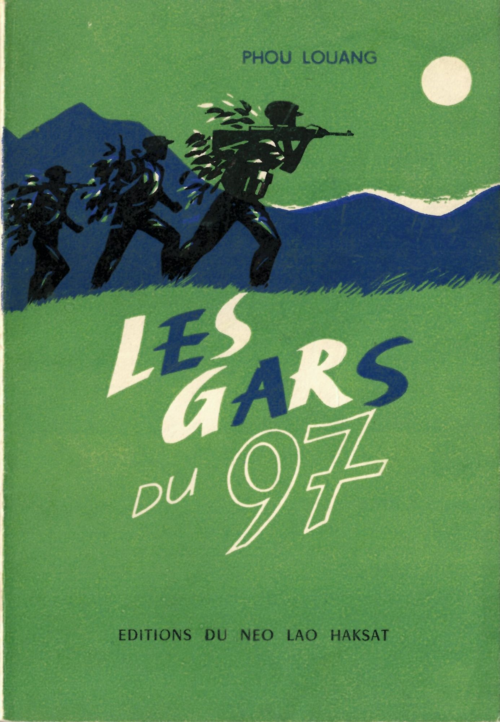 Les gars du 97, a novel by Phou Louang on the patriotism of the soldiers of a Pathet Lao military unit, translated from Lao into French and published by the Neo Lao Haksat in 1971. British Library, ORW.1986.a.3486