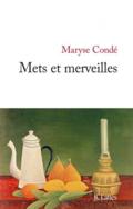 Mets et merveilles de Maryse Condé