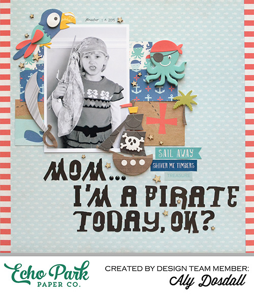 "I'm a Pirate layout by Aly Dosdall with the ""Pirate's Life"" collection by #EchoParkPaper"