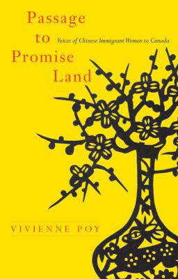 Passage to promise land : voices of Chinese immigrant women to Canada by Vivienne Pay cover