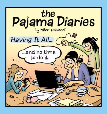 The Pajama diaries: having it all and no time to do it