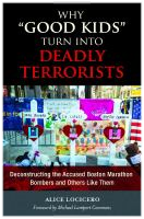 Why good kids turn into deadly terrorists deconstructing the accused Boston bombers and others like them