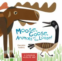 Book Cover: Moose, Goose, Animals on the Loose!